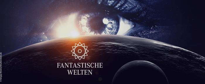 """Ein Auge schaut über einem Planeten hervor. Davor steht der Text """"Fantastische Welten""""."""