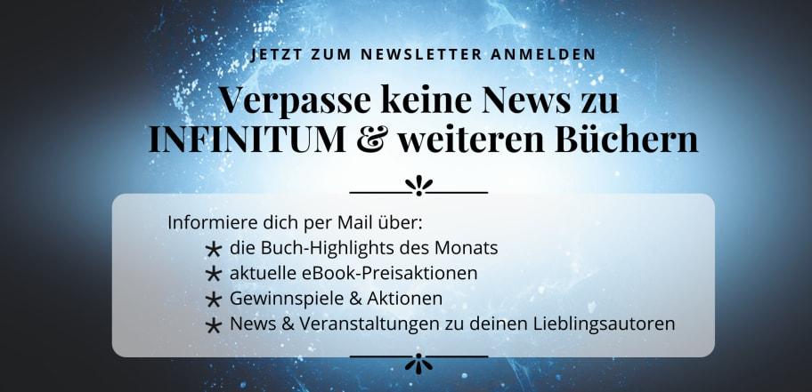 Verpasse keine News zu INFINITUM und weiteren Fantasy Büchern. Jetzt zum Newsletter anmelden
