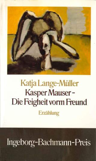 Kasper Mauser - Die Feigheit vorm Freund