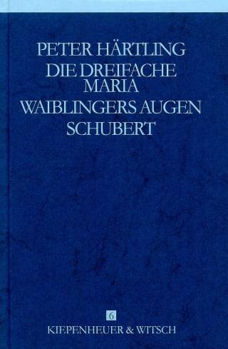 Die dreifache Maria /Waiblingers Augen /Schubert