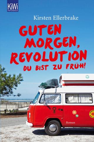 Guten Morgen, Revolution - du bist zu früh!