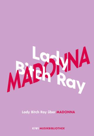 Lady Bitch Ray über Madonna