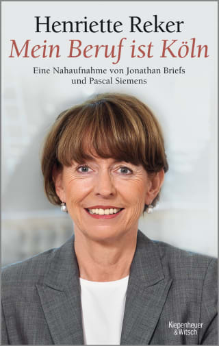 """Mein Beruf ist Köln"" Henriette Reker"