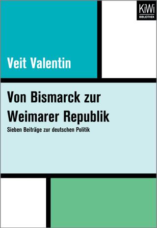 Von Bismarck zur Weimarer Republik