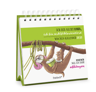Ich bin nicht faul, ich bin wohlfühlorientiert - Einfach mal ein Jahr abhängen. Wochen-Kalender 2020 Zusatzmaterial