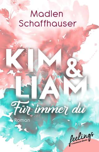 Kim & Liam – Für immer Du