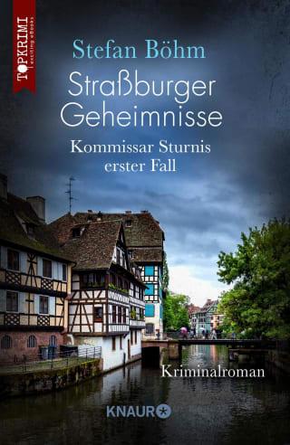 Straßburger Geheimnisse - Kommissar Sturnis erster Fall
