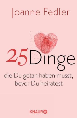25 Dinge, die Du getan haben musst, bevor Du heiratest