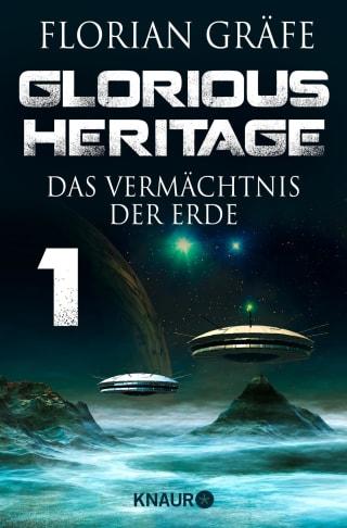 Glorious Heritage - Das Vermächtnis der Erde 1