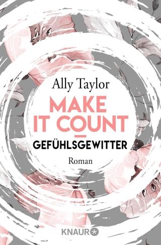 Make it count - Gefühlsgewitter
