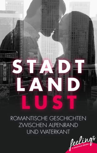 Stadt, Land, Lust