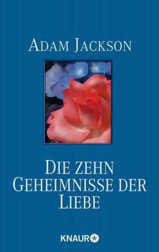 Die Zehn Geheimnisse Der Liebe Adam Jackson Droemer Knaur