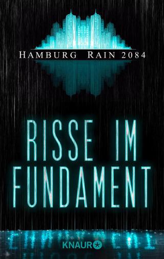 Hamburg Rain 2084. Risse im Fundament