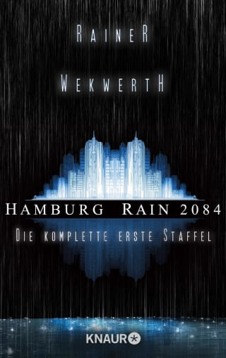 Hamburg Rain 2084. Die komplette erste Staffel