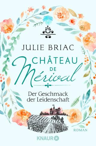 Château de Mérival. Der Geschmack der Leidenschaft