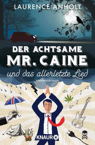 Der achtsame Mr. Caine und das allerletzte Lied