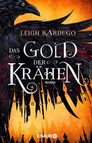 Leigh Bardugo - Das Gold der Krähen