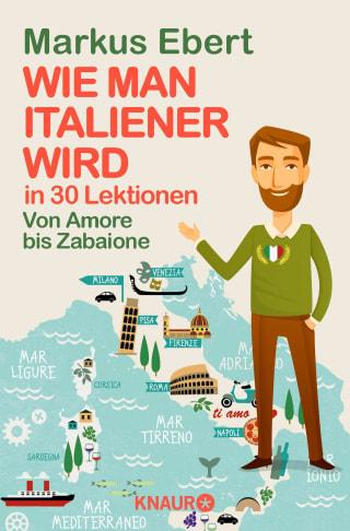 Wie man Italiener wird in 30 Lektionen / Come diventare italiano in 30 lezioni