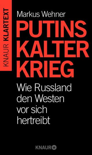 Putins Kalter Krieg