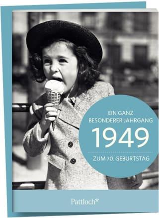 1949 - Ein ganz besonderer Jahrgang - Zum 70. Geburtstag