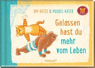 Om-Katze und Muskel-Kater: Gelassen hast du mehr vom Leben
