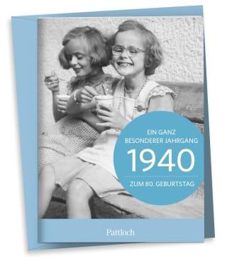 1940 - Ein ganz besonderer Jahrgang - Zum 80. Geburtstag