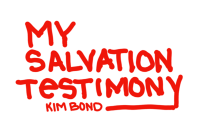 My Salvation Testimony - Kim Bond