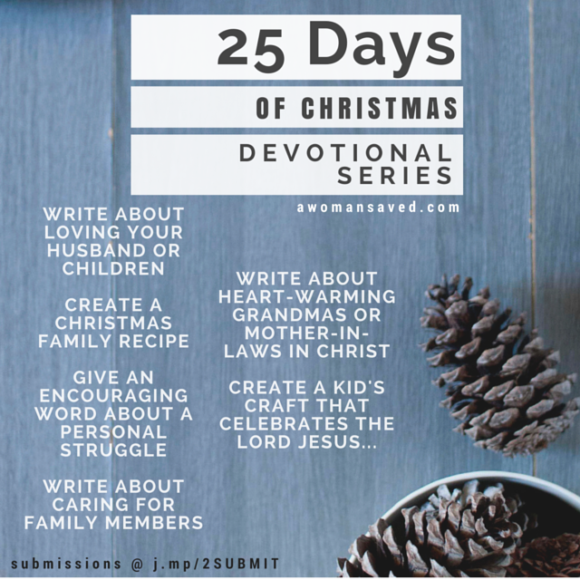 A WOMAN SAVED MAG Submission Event | 25 DAYS OF CHRISTMAS DEVOTIONAL SERIES