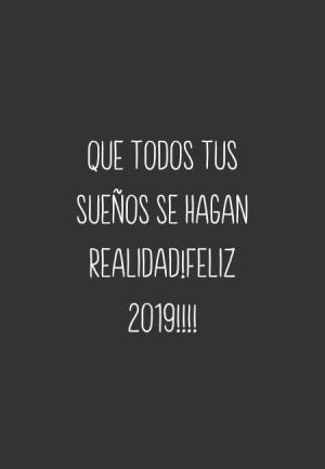 Que todos tus sueños se hagan realidad!FELIZ 2019!!!!