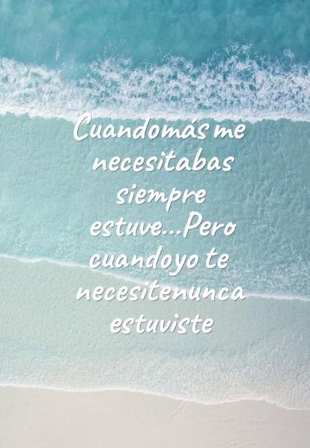 Frases de Tristeza - Cuando más me necesitabas siempre estuve...Pero cuando  yo te necesite nunca estuviste