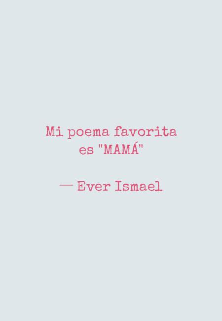"""Frases para el Día de la Madre - Mi poema favorita es """"MAMÁ"""" ─ Ever Ismael"""
