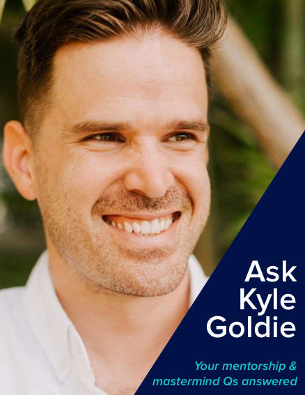 Ask Kyle Goldie: What should you look for when choosing a mastermind group or mentor?