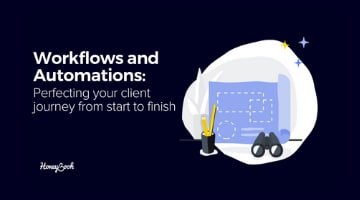 Workflows and Automations: perfecting your client journey from start to finish