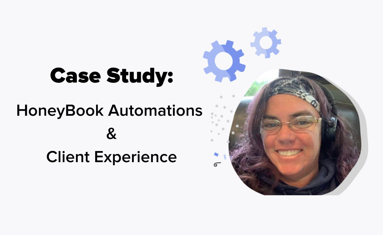 Case study: HoneyBook Automations and Client Experience with headshot of Dana Sacco