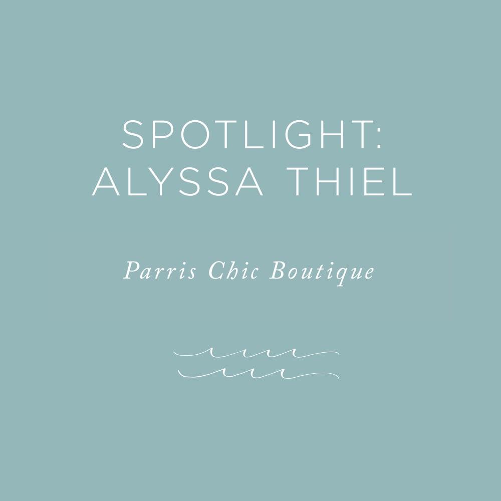 Spotlight: Alyssa Theil, Parris Chic Boutique