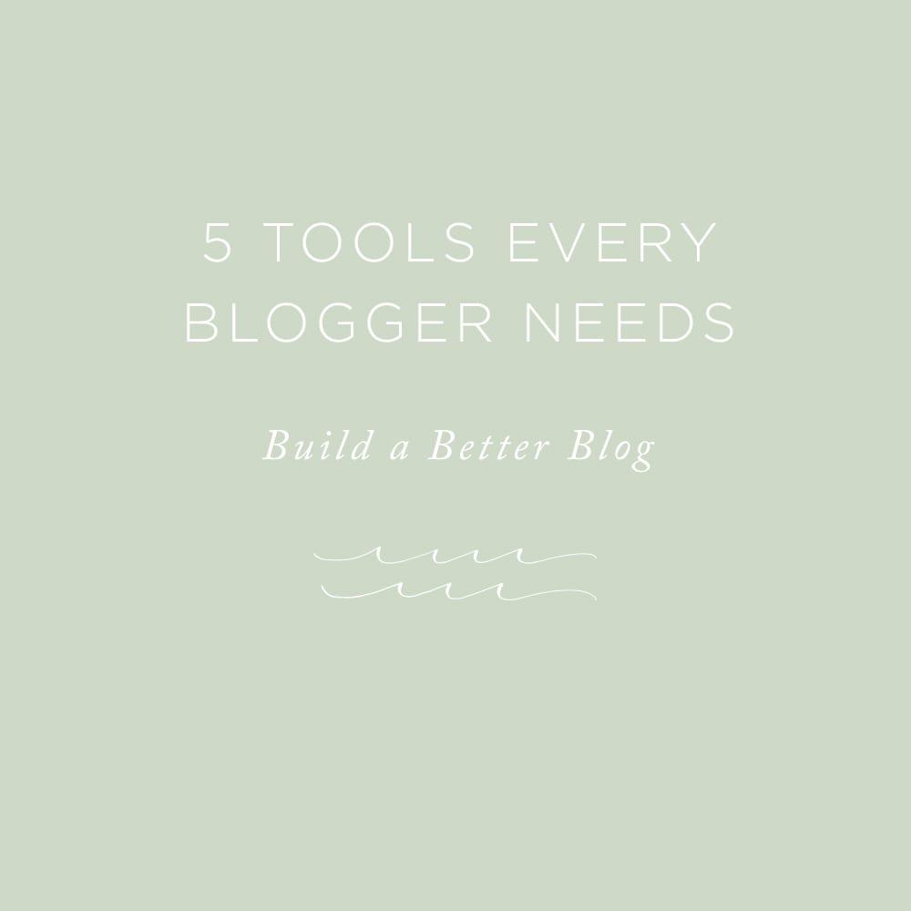 5 Tools Every Blogger Needs | via the Rising Tide Society