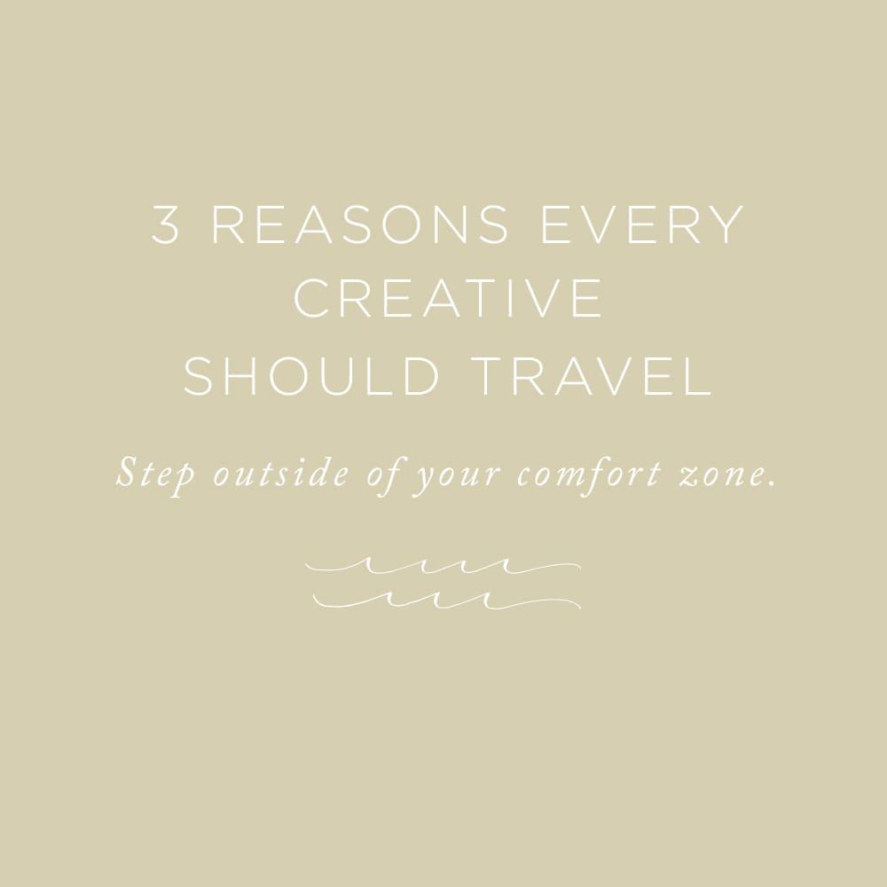 Reasons Every Creative Should Travel | via the Rising Tide Society