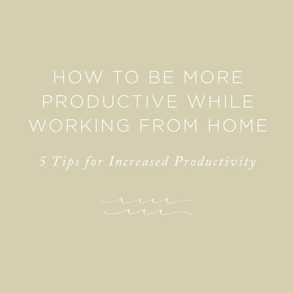 How to be More Productive while Working from Home | via the Rising Tide Society