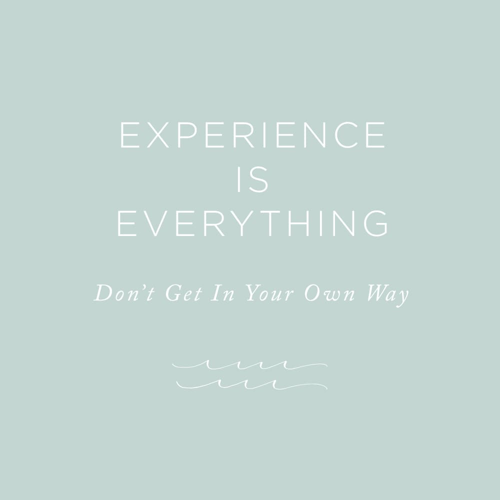 Experience is Everything | via the Rising Tide Society