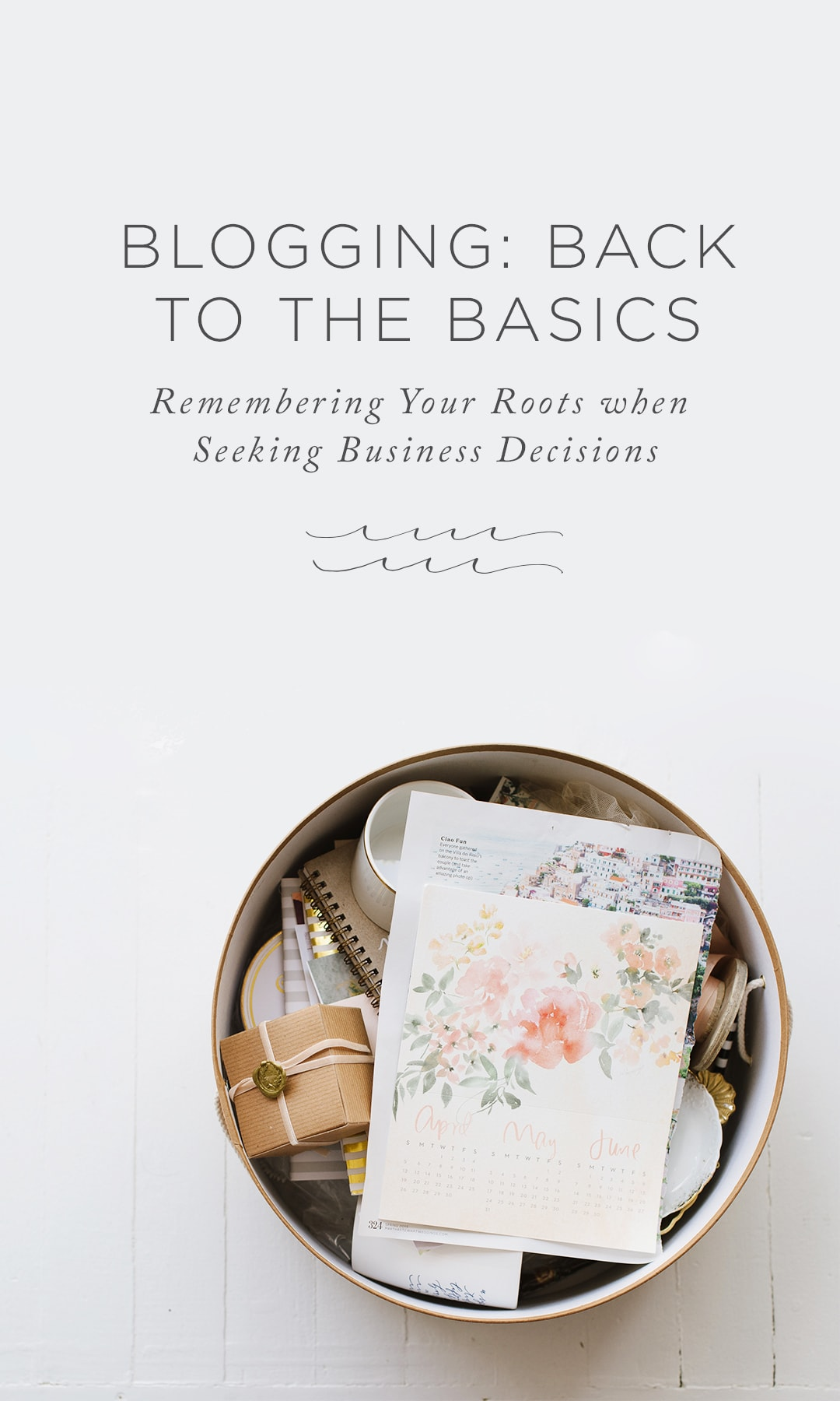Back to the Basics: Remembering Your Roots (and your audience) when Seeking Business Decisions