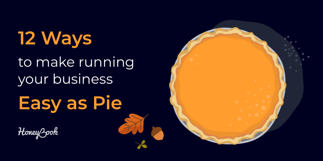 12 Ways to Make Running Your Business Easy as Pie