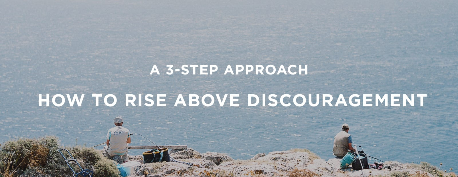 How to Rise Above Discouragement | via the Rising Tide Society