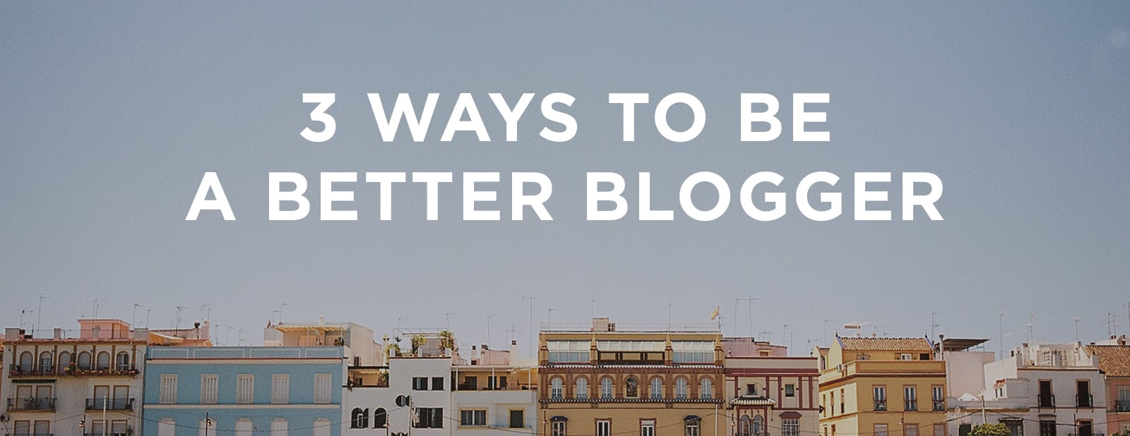 Be a better blogger   via the Rising Tide Society