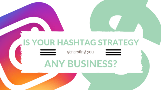 Is Your Hashtag Strategy Generating You Any Business? by ANDREA MOXHAM, via The Rising Tide Society Blog