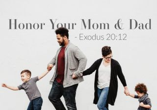 Honor your father and mother