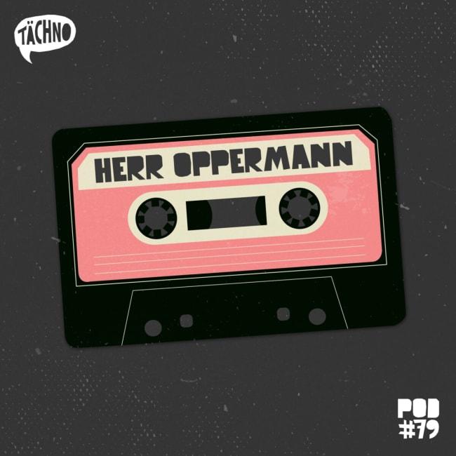 TAECHNOPOD #79 - Herr Oppermann