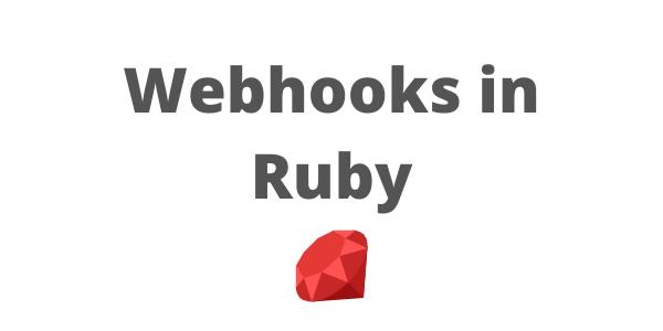 Build Webhooks using Ruby and HostedHooks