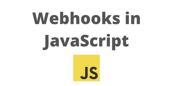 Build Webhooks using JavaScript and HostedHooks