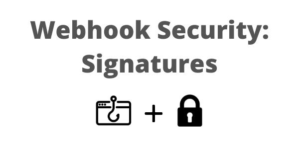 Webhook Security: Webhook Signatures