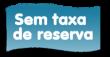 Sem taxa de reserva